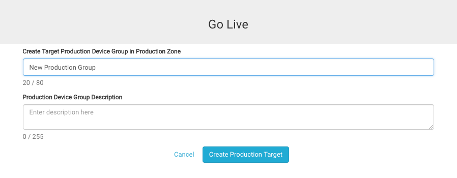Go Live: select your production device group target
